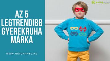 Az 5 igazán trendi baba és gyerekruha márka